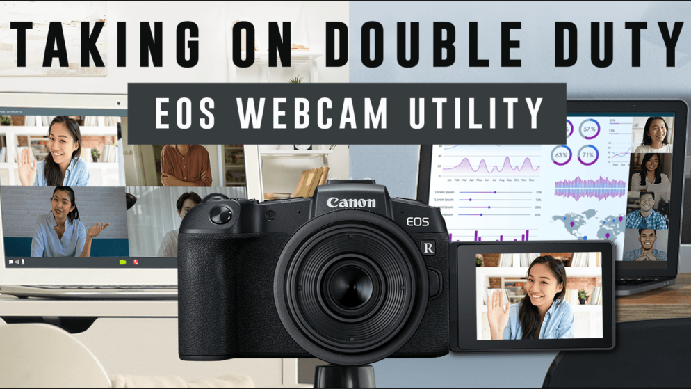 How to use the EOS Webcam Utility software